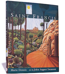 A Book about Saint Francis of Assisi, by Marie Dennis, Art by John August Swanson.