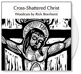 The Cross-Shattered Christ CD Collection features 7 woodcuts by Rick Beerhorst inspired by the Seven Last Words of Christ. The Rick Beerhorst woodcuts illustrated the book, Cross-Shattered Christ by Stanley Hauwerwas and are a visual meditation on the Seven Last Words of Christ. The CD is a source of Christian art for Bible study, bulletin covers, sermon illustrations and Powerpoint images.