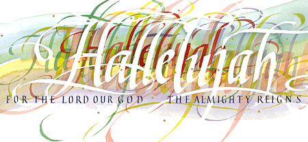 Revelation 19 - Hallelujah, Calligraphy by Timothy R. Botts
