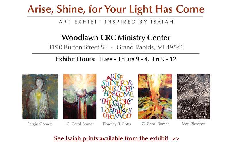 Isaiah Exhibit at Woodlawn CRC Ministry Center, Arise, Shine for Your Light Has Come - Grand Rapids, MI