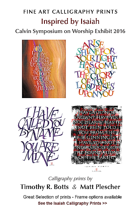 Isaiah Calligraphy prints from Symposium 2016 by Tim Botts and Matt Plescher available at Eyekons
