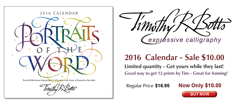 2016 Calendar Potraits of the Word Sale $10.00, by calligrapher Timothy R. Botts
