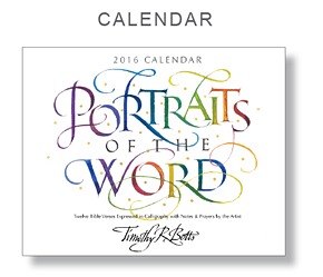 2016 Calendar by calligrapher Timothy R. Botts - Portraits of the Word - Biblical Scriptures in Calligraphy