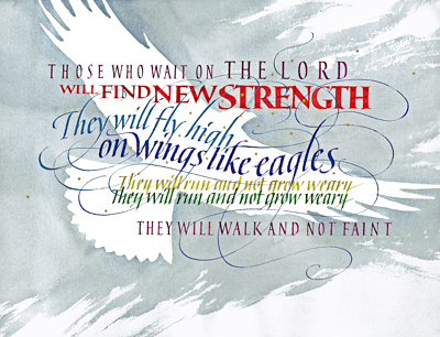 Isaiah 40-31-32, by calligrapher Tim Botts, Giclee Print available at Eyekons