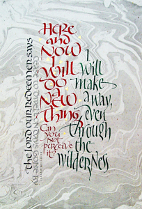 Isaiah 43-18-19, by calligrapher Tim Botts, Giclee Print available at Eyekons