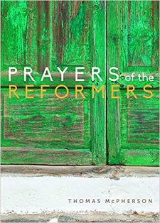 Prayers of the Reformers by Thomas McPherson - book by Paraclete Press