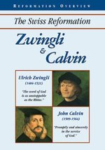 Zwingli And Calvin - DVD - Christian History Institute DVDs