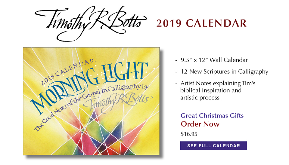 Morning Light - Celebrating the Good News of the Gospel - 2019 Calendar with new calligraphy by Tim Botts - available at www.Eyekons.com