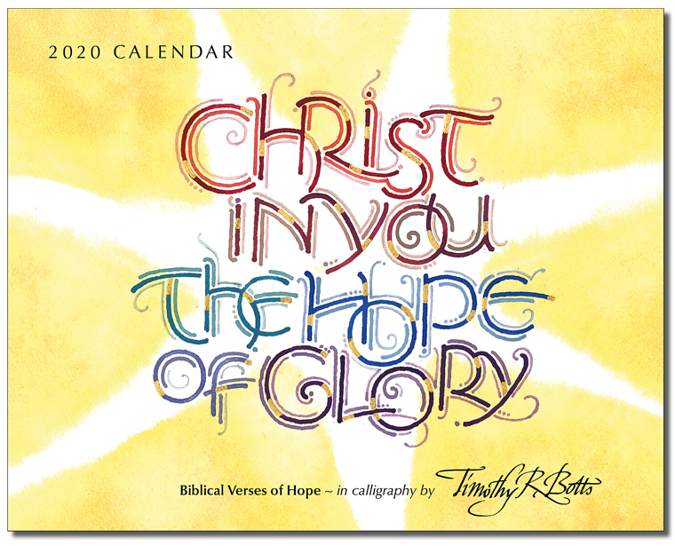 Christ in You - The Hope of Glory - 2020 Calendar with new calligraphy by Tim Botts - available at www.Eyekons.com