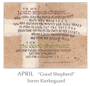 Prayer - Good Shepherd by Soren Kierkegaard, 1813-1855 - 2018 Calendar – Calligraphy by Tim Botts – Prayer – The Poetry of the Soul – available at www.eyekons.com