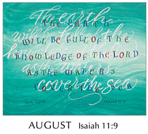 Morning Light – The Good News of the Gospel - 2019 Calendar by Tim Botts - August Isaiah 11-9 – Calligraphy by Tim Botts – available at www.eyekons.com