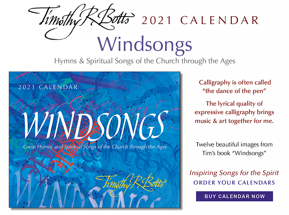 Windsongs - Hymns & Spiritual Songs - 2021 Calendar with calligraphy by Tim Botts - available at www.Eyekons.com