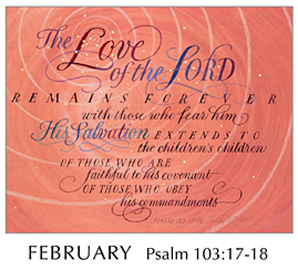 Morning Light – The Good News of the Gospel - 2019 Calendar by Tim Botts - Feb - Psalm 108-17-18 – Calligraphy by Tim Botts – available at www.eyekons.com