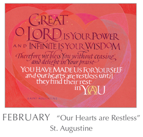 Prayer - Our Hearts are Restless by St. Augustine, 354-430 - 2018 Calendar – Calligraphy by Tim Botts – Prayer – The Poetry of the Soul – available at www.eyekons.com