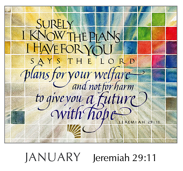 Christ in You - The Hope of Glory - 2020 Calendar by Tim Botts - January Jeremiah 29:11 – Calligraphy by Tim Botts – available at www.eyekons.com
