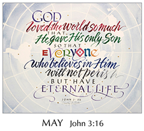 Morning Light – The Good News of the Gospel - 2019 Calendar by Tim Botts - May - John 3-16 – Calligraphy by Tim Botts – available at www.eyekons.com