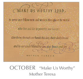Prayer - Make Us Worthy by Mother Teresa, 1910-1997 - 2018 Calendar – Calligraphy by Tim Botts – Prayer – The Poetry of the Soul – available at www.eyekons.com